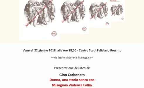 """Presentazione del libro """"Donna. Una storia senza eco. Misoginia – Violenza – Follia"""" di Gino Carbonaro"""