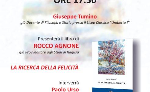 """Presentazione del libro """"La ricerca della felicità"""" di Rocco Agnone"""