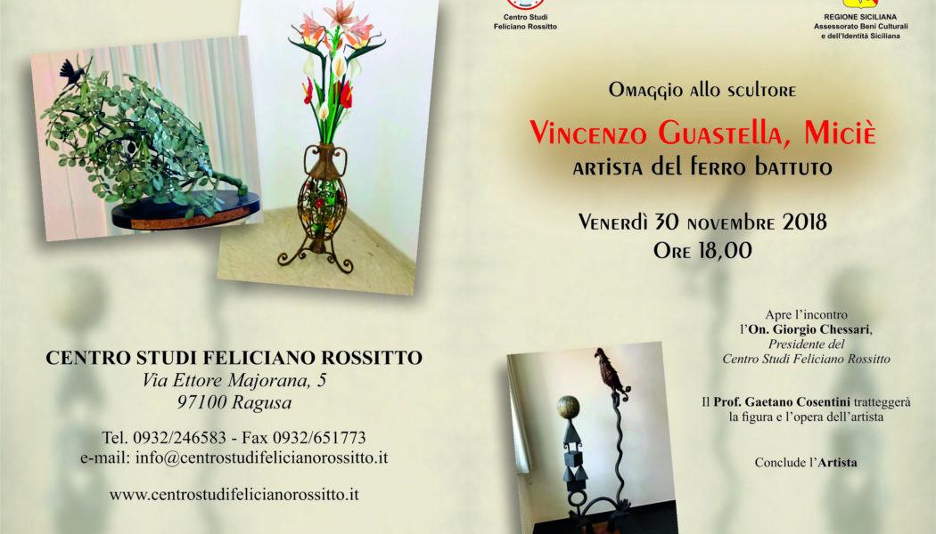 Vincenzo Guastella, Miciè. Artista del ferro battutto